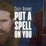 Casey Abrams -- Put A Spell On You (MQACD)