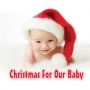 Various Artists -- Christmas For Our Baby (CD)