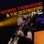 George Thorogood  & The Destroyers  -- Live At Montreux 2013 (CD)