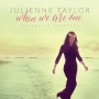 Julienne Taylor -- When We Are One (CD)