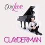 Richard Clayderman -- Our Love (2CD)