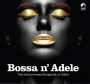 Various Artists -- Bossa n' Adele (CD)